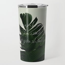 Can you remember who you were, before the world told you who you should be? Travel Mug
