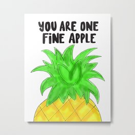 Pineapple Pun Metal Print