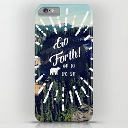 Go Forth! iPhone Case