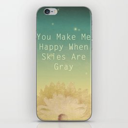 You Make Me Happy iPhone Skin