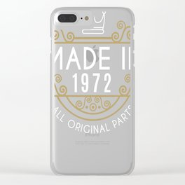 Made In 1972 All Original Parts Birthday Gift Clear iPhone Case