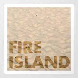 FIRE ISLAND Art Print