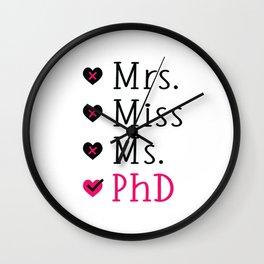 Funny Ph.D. Grad Mrs Miss Ms PhD Wall Clock