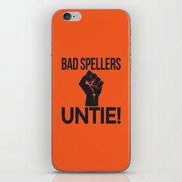 BAD SPELLERS UNTIE! (Orange) iPhone Skin