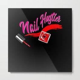 Nail Hustler - Nail Design Metal Print