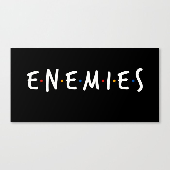Friend/Enemies Canvas Print