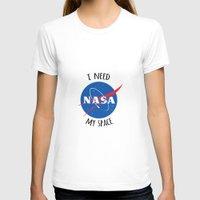 nasa T-shirts featuring I Need My Space (NASA) by eeyebrows