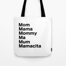 Mom Mama Mommy Tote Bag