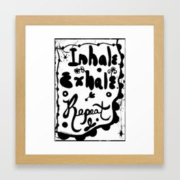 Inhale Exhale Repeat Framed Art Print