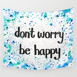 don't worry, be happy (color splash) Wall Tapestry