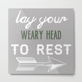 Lay your weary head to rest  Metal Print