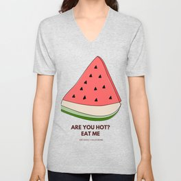 Are You Hot? Eat Me! Unisex V-Neck