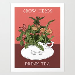 Grow Herbs, Drink Tea Art Print