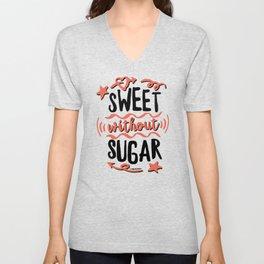 Sweet without Sugar Unisex V-Neck