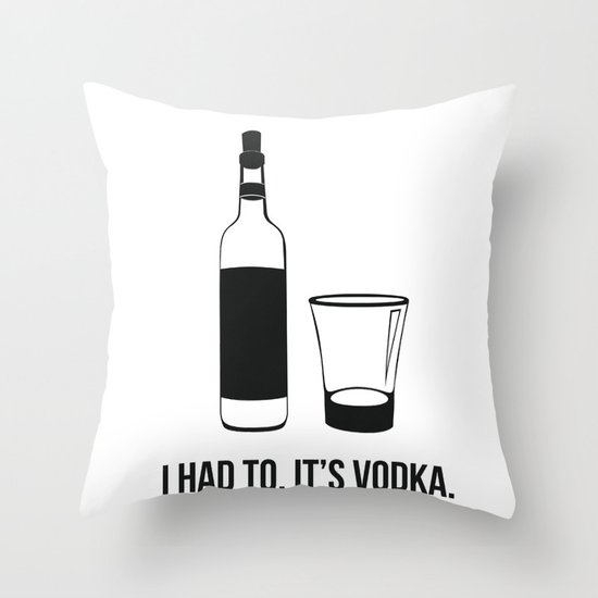 It's Vodka. It goes bad once it's opened v2 Throw Pillow