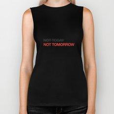 not tomorrow Biker Tank