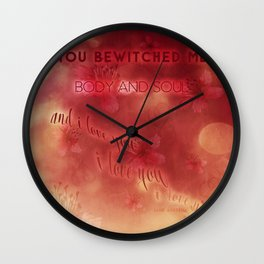 You bewitched me Wall Clock