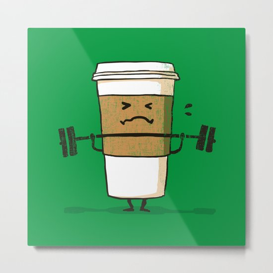 Strong Coffee Metal Print