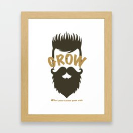 Grow what your father gave you - Framed Art Print
