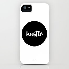 Hustle, Quote Print, Motivational  Quote, Wall Art Prints, Black And White Art, Printable Quote iPhone Case