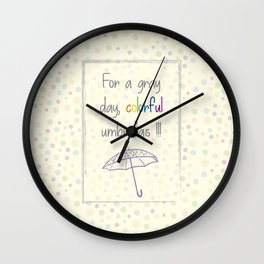 For a gray day Wall Clock