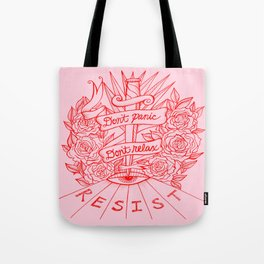 Don't Panic Don't Relax, Resist - Red and Pink Tote Bag