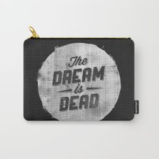 The Dream Is Dead Carry-All Pouch