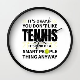 Its Okay If You Dont Like Tennis Funny Gift Wall Clock