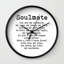 You are my soulmate, love poem Wall Clock