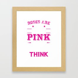 My Camo is Pink and I Don't Care What You Think T-shirt Framed Art Print