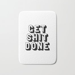 Get Shit Done black-white typography poster black and white design bedroom wall home decor room Bath Mat