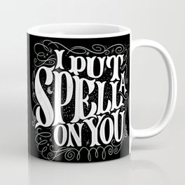 I Put A Spell On You Coffee Mug