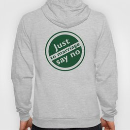 Just Say No To Marriage Hoody