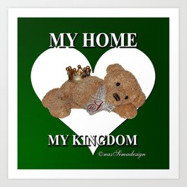 My Home, My Kingdom - Green Art Print