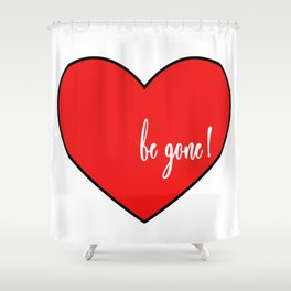 Don't Be My Valentine. Shower Curtain