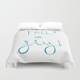 Fall? no, Fly! Duvet Cover