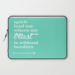 Spirit Lead Me Where My Trust Is Without Borders Oceans Arrow Laptop Sleeve