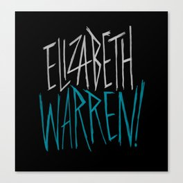 Elizabeth Warren! Canvas Print