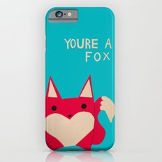 You're A Fox iPhone 6s Slim Case