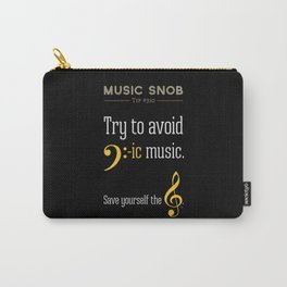 AVOID Bass-ic Music — Music Snob Tip #310.5 Carry-All Pouch