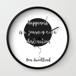 Happiness is a journey, not a destination Wall Clock
