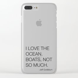 Jeff Goldblum Boats Quote Clear iPhone Case