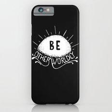 Be Otherworldly (wht) iPhone 6s Slim Case