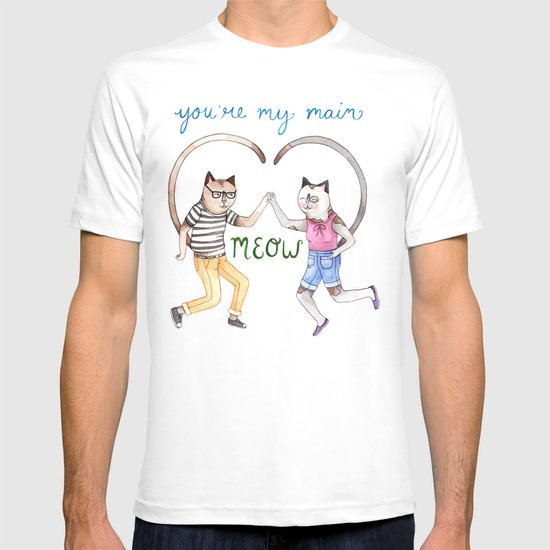 You're My Main Meow T-shirt