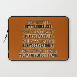 Time is Free, But it is Precious Laptop Sleeve