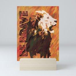 Lion Be Brave Mini Art Print