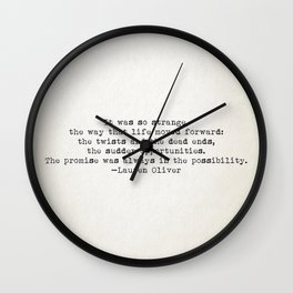 """It was so strange, the way that life moved forward..."" -Lauren Oliver Wall Clock"