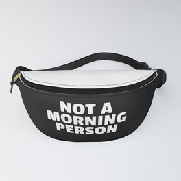 Not A Morning Person Funny Quote Fanny Pack