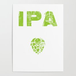 IPA Lot When I Drink Craft Beer Distressed Poster