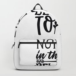 Tote Bag Design Nothing in This Bag Belongs To Me Backpack